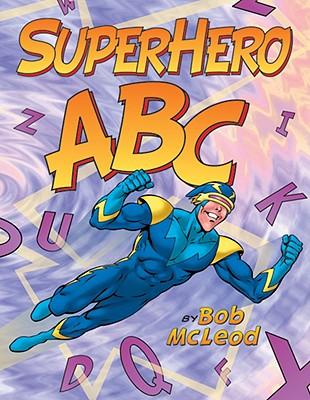 SuperHero ABC By McLeod, Bob