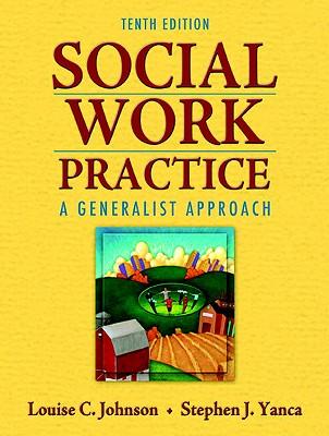 Social Work Practice By Johnson, Louise C./ Yanca, Stephen J.