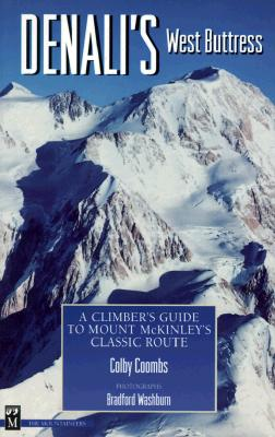 Denali's West Buttress By Coombs, Colby/ Washburn, Bradford (PHT)
