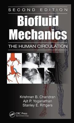 Biofluid Mechanics By Chandran, Krishnan B./ Yoganathan, Alit P./ Rittgers, Stanley E.
